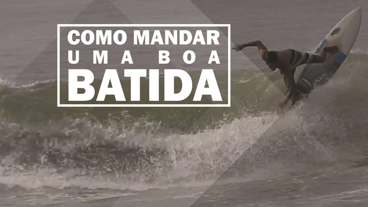 Como mandar batida? | Surf Dicas