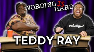 Teddy Ray VS Tahir Moore - WORDING IS HARD