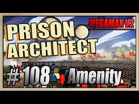 Prison Architect - [MEGAMAX V2 - Part 108] - Amenity