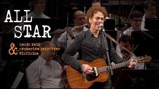 Nando Reis e Orquestra Petrobras Sinfônica - All Star