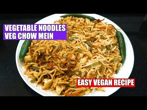 How to make Veg Noodles - Vegetable Chow Mein - Easy Stir Fry Noodles - Vegan Recipes