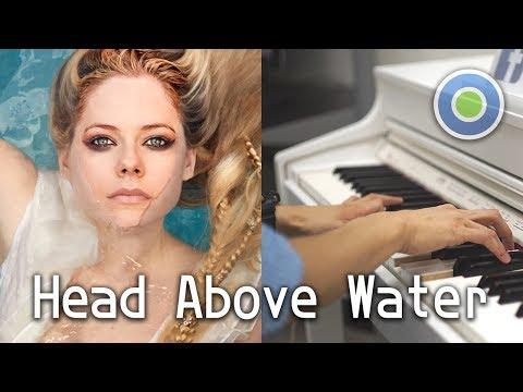 Head Above Water【Piano Cover】(Avril Lavigne)
