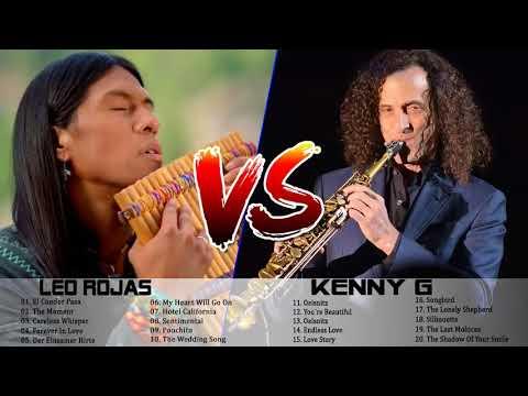 Best Of Leo Rojas Vs Kenny G L Leo Rojas Vs Kenny G Greatest Hits Full Playlist