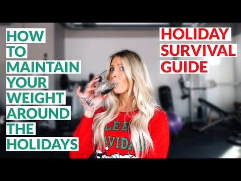 How to Maintain Your Weight During the Holidays || Holiday Survival Guide
