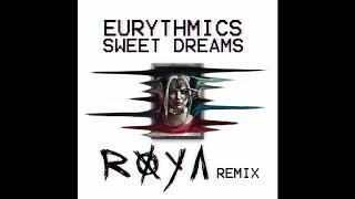 Eurthymics - Sweet Dreams (ROYA REMIX)