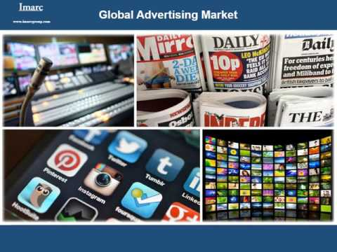 Global Advertising Market - Industry Analysis, Share, Size, Growth & Forecast