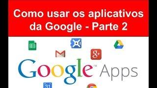 Como usar os Aplicativos da Google - Gmail - Parte 2