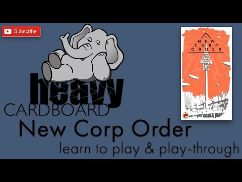 New Corp Order 4p Play-through, Teaching, & Roundtable discussion by Heavy Cardboard