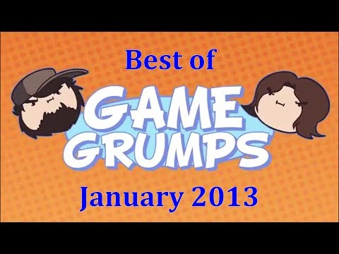Best of Game Grumps  January 2013