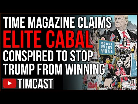 TIME Magazine Claims An Elite Cabal Conspired To Stop Trump From Winning, Manipulating Laws And News