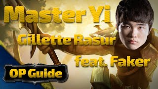 Master Yi OP Guide: Gillette Rasur feat. Faker