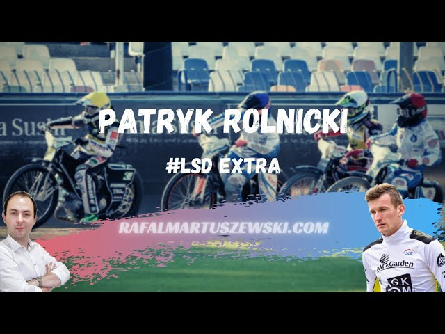 #LSD Extra [1]: Patryk Rolnicki (7R Stolaro Stal Rzeszów)