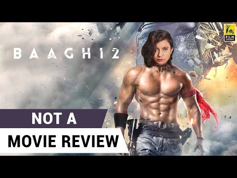Baaghi 2 | Not A Movie Review | Sucharita Tyagi | Film Companion