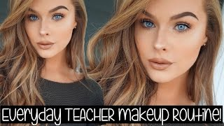 My Everyday TEACHER Makeup Routine!