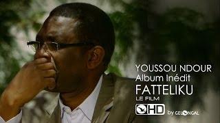 Youssou Ndour - Album inédit - Fàtteliku - Le Film