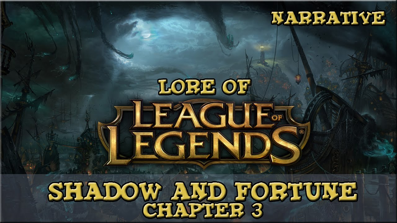 size 40 9c761 76389 Lore of League of Legends  Part 100  Shadow and Fortune  Chapter 3  -  YouTube