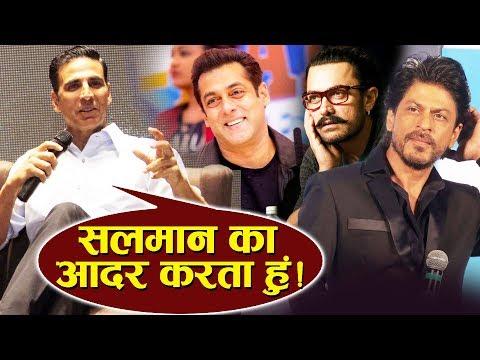 I Respect Salman, Akshay Kumar Chooses Salman Over SRK and Aamir