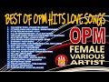 BEST OF OPM HITS LOVE SONGS NONSTOP COLLECTION - FAMOUS OPM FEMALE VARIOUS ARTIST