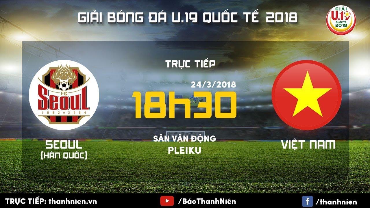 Trực tiếp U19 Việt Nam vs U19 Seoul