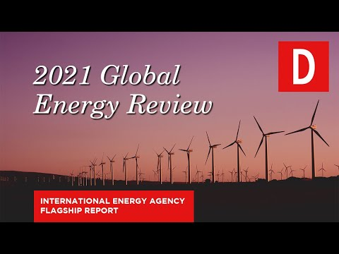 Global Energy Review 2021: How has energy demand and CO2 Emissions changed this year