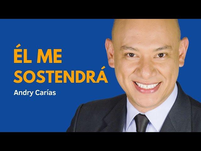 Él me sostendrá - Andry Carías - Álbum Por Fe - Guatemala - C2