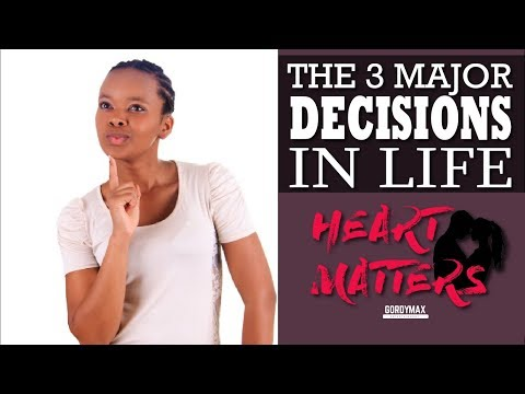 The 3 Major Decisions in Life