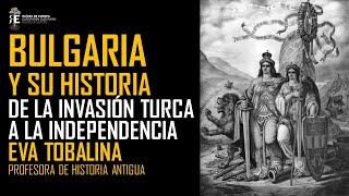 Bulgaria moderna. De la invasión turca a la independencia
