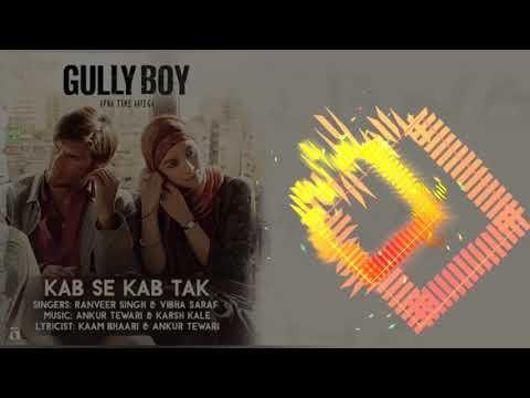 Kab Se Kab Tak - Ranveer Singh - Gully Boy Movie Song ( 128kbps )