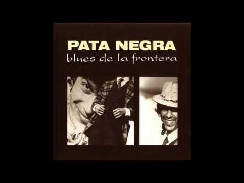 Pata Negra - Blues de la frontera (Disco completo)