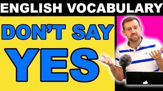 Speak Like a Native | DON'T say YES