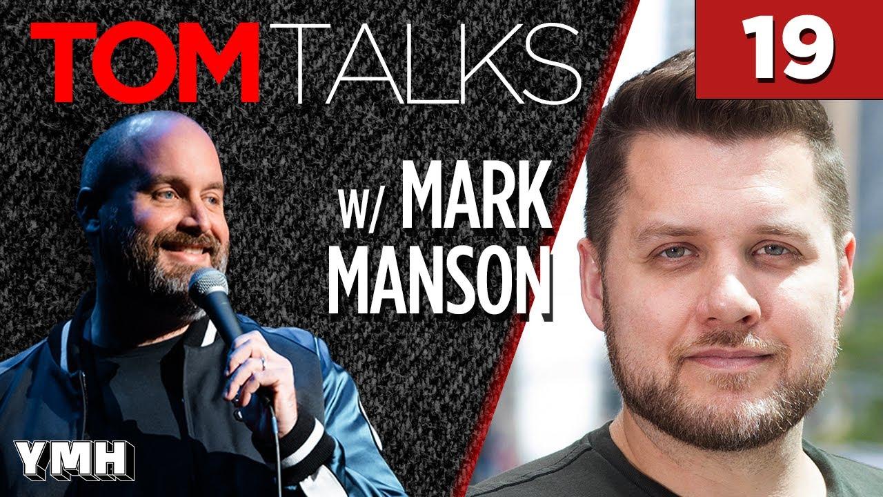 Download Tom Talks - Ep19 w/ Mark Manson
