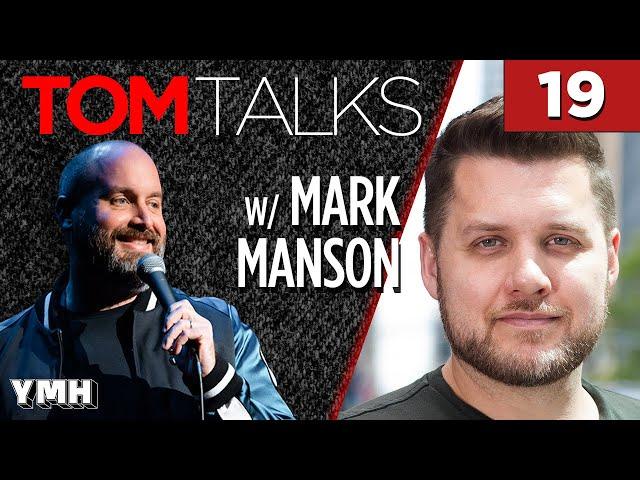 Tom Talks - Ep19 w/ Mark Manson