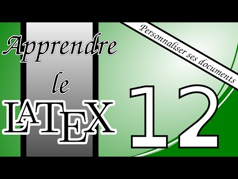 12 - Personnaliser vos documents LaTeX : Personnaliser la table des matières