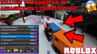 KILLING WEIRDBREAD IN ASSASSIN COMP! (ROBLOX ASSASSIN MAY COMP GAMEPLAY) *10TH PLACE RN ON LB*