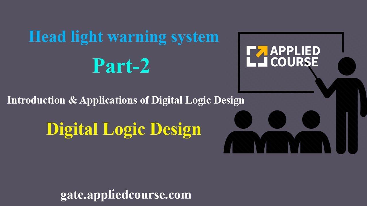 Introduction To Digital Logic Design Part 1 Dld Gateappliedcourse Youtube