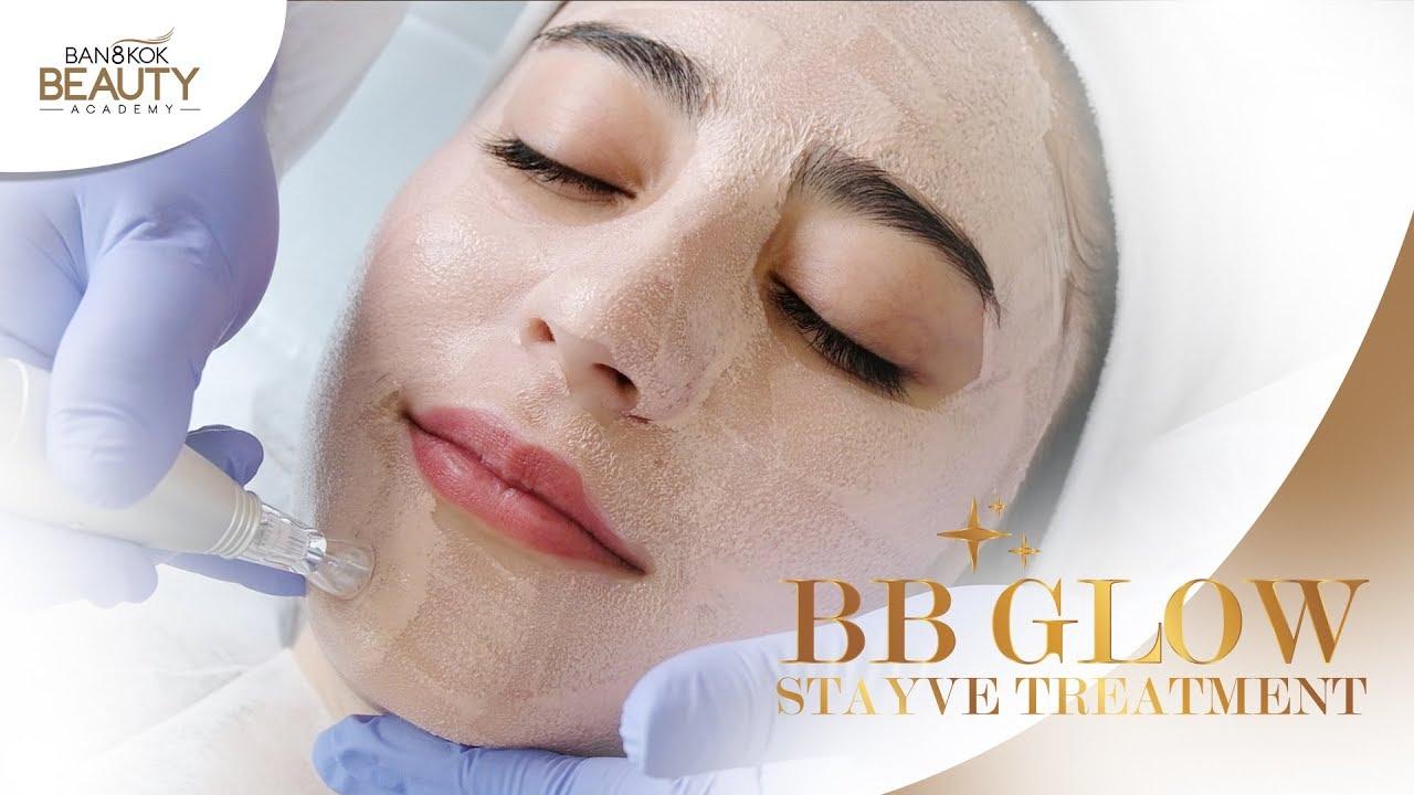 BB Glow Stayve Treatment   Bangkok Beauty Academy