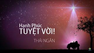 HẠNH PHÚC TUYỆT VỜI! - Thái Ngân [Motion Graphic]