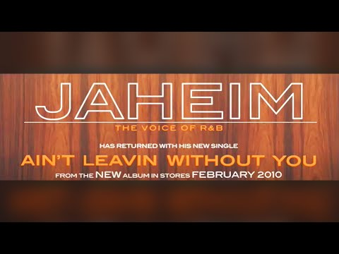 Jaheim - Ain't Leavin Without You (NEW)