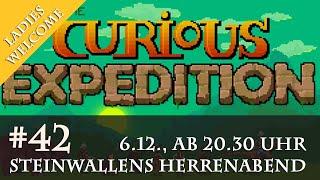 Steinwallens Herrenabend #42: Abschied von Curious Expedition? Tödliche Schwierigkeit! / 6.12.