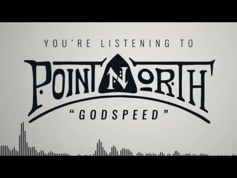 POINT NORTH - Godspeed (Official Lyric Video)