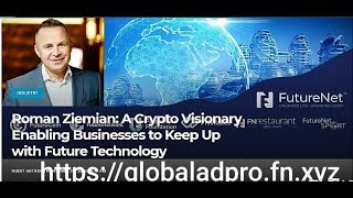 Roman Ziemian CEO of Futurenet How Developed World No.1 Company With