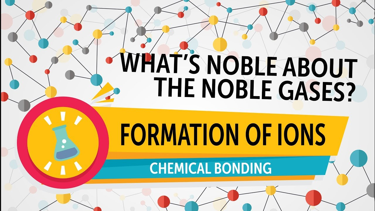 Chemical bonding noble gases and ion formation youtube chemical bonding noble gases and ion formation gamestrikefo Choice Image