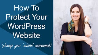 """How To Change """"Admin"""" WordPress Username & Protect Your Website"""