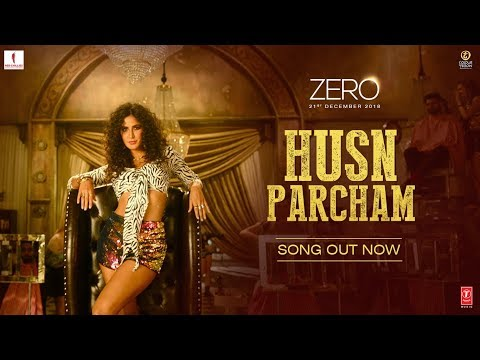 ZERO: Husn Parcham Video Song | Shah Rukh Khan, Katrina Kaif, Anushka Sharma | Ajay-Atul T-Series Mp3