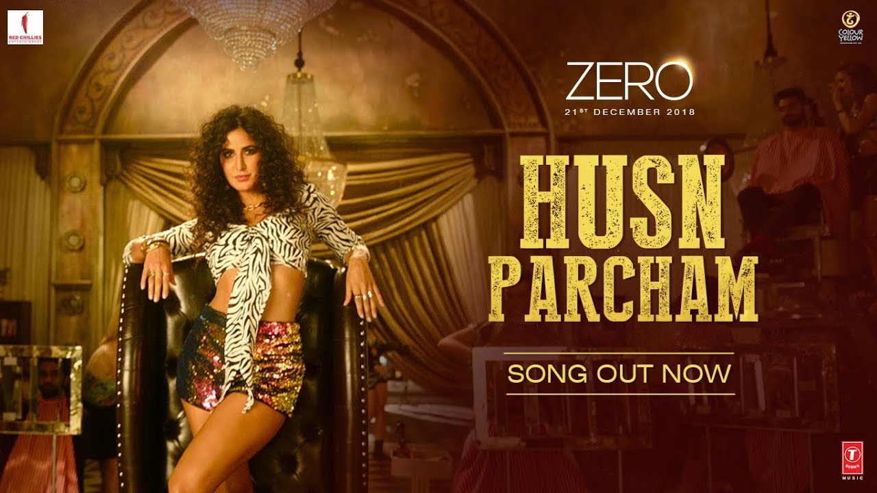 Zero Husn Parcham Video Song Shah Rukh Khan Katrina Kaif