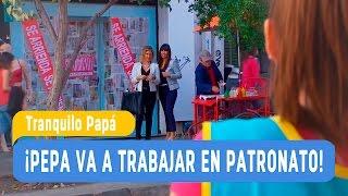 Tranquilo Papá - ¡Pepa va a trabajar en Patronato! / Capítulo 17