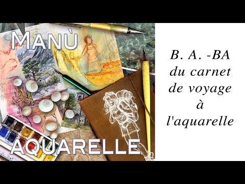 B. A. -BA du carnet de voyage à l'aquarelle