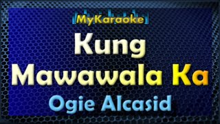 Kung Mawawala Ka - - Karaoke version in the style of Ogie Alcasid