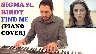 Sigma ft. Birdy - Find Me (Piano Cover )