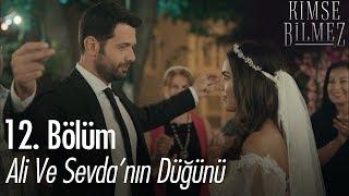 Ali ve Sevdanın düğünü - Kimse Bilmez 12. Bölüm